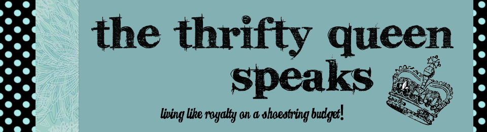 The Thrifty Queen Speaks
