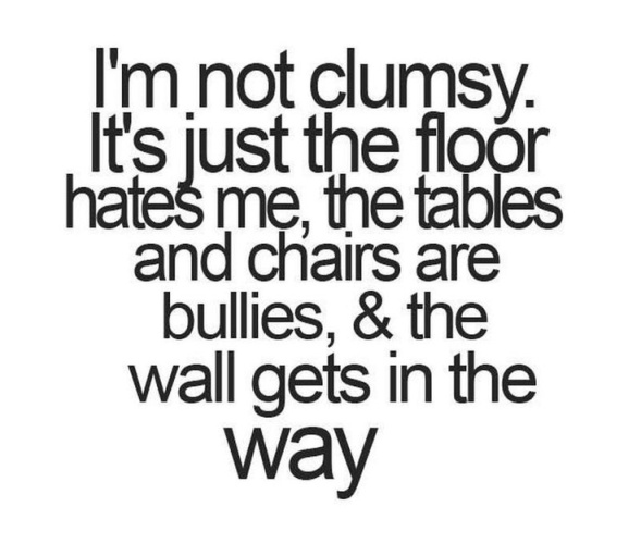 I'm not clumsy